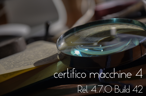 "Certifico Macchine 4 (Rel. 4.7.0 Build 42) Patch 06 ""100 K"""