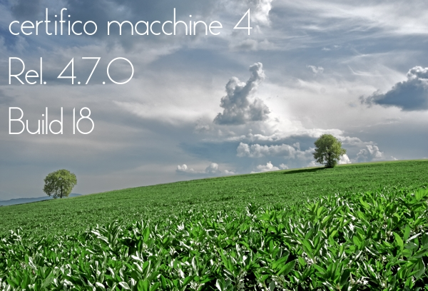 "Certifico Macchine 4 (Rel. 4.7.0 Build 18) Patch 02 ""HAL 9000"""