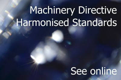 Harmonised standards Machinery Directive: see online